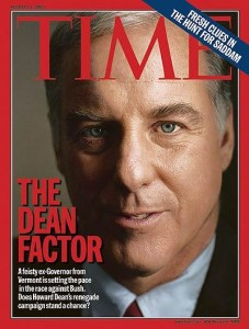 Dean on the August 11, 2003 issue of Time magazine; Dean was considered the Democratic front-runner at the time.